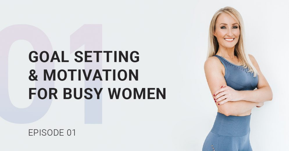 Goal Setting and Motivation For Busy Women