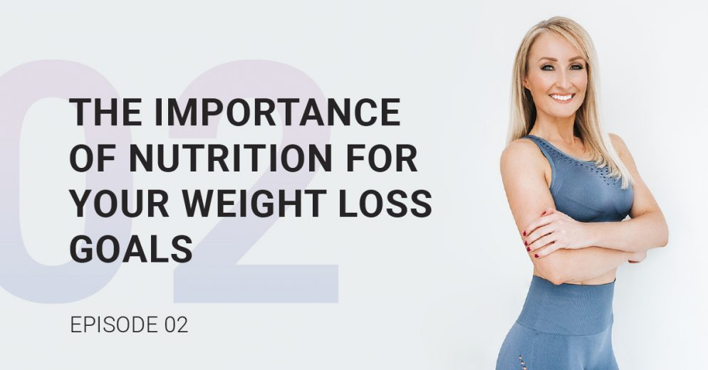 The Importance of Nutrition for Your Weight Loss Goals