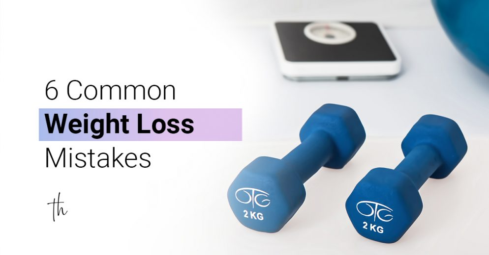 6 common weight loss mistakes