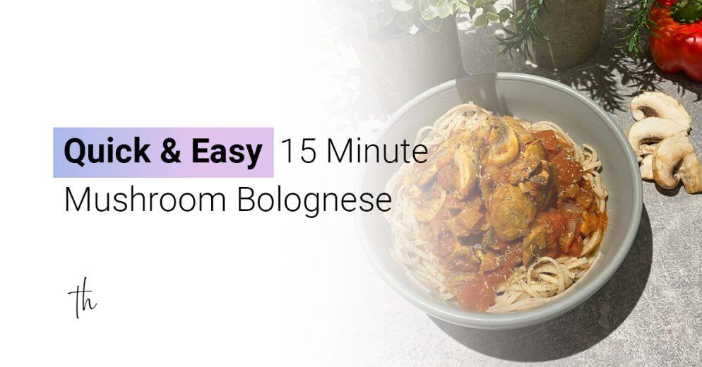 Quick & Easy 15 Minute Mushroom Bolognese